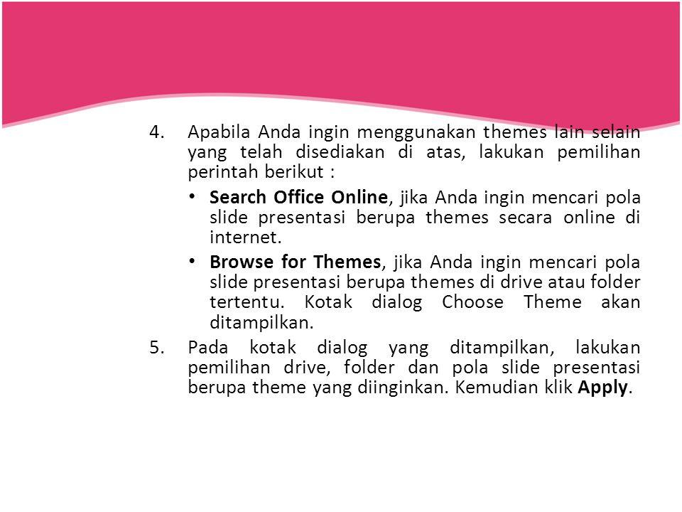 4.Apabila Anda ingin menggunakan themes lain selain yang telah disediakan di atas, lakukan pemilihan perintah berikut : Search Office Online, jika And