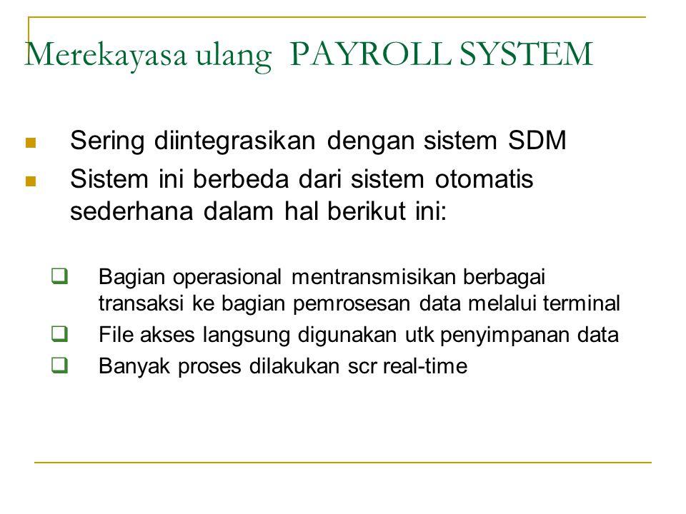 Sering diintegrasikan dengan sistem SDM Sistem ini berbeda dari sistem otomatis sederhana dalam hal berikut ini:  Bagian operasional mentransmisikan