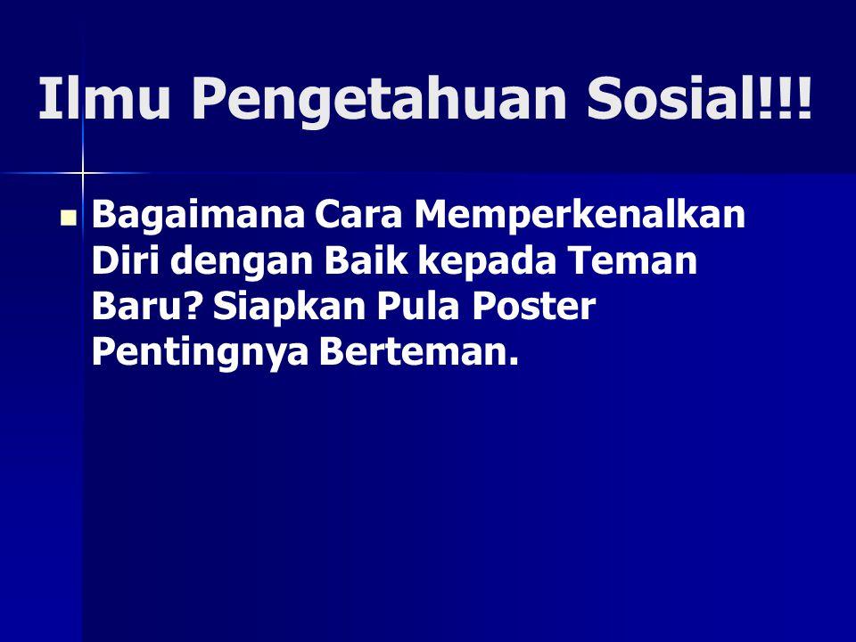 Ilmu Pengetahuan Sosial!!! Bagaimana Cara Memperkenalkan Diri dengan Baik kepada Teman Baru? Siapkan Pula Poster Pentingnya Berteman.
