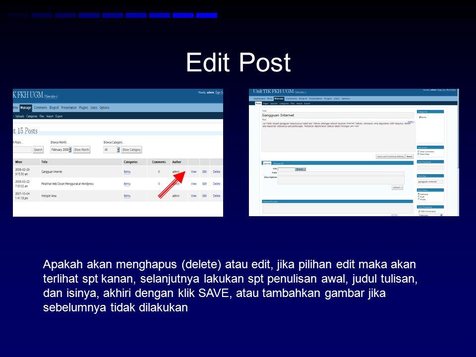 Edit Post Apakah akan menghapus (delete) atau edit, jika pilihan edit maka akan terlihat spt kanan, selanjutnya lakukan spt penulisan awal, judul tulisan, dan isinya, akhiri dengan klik SAVE, atau tambahkan gambar jika sebelumnya tidak dilakukan