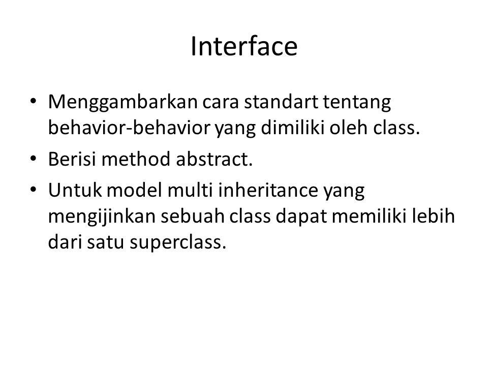 Contoh : Implementasi Interface Class Printer melakukan implements terhadap Facsimile sehingga didalamnya dideklarasi ulang seluruh method abstract yang dimiliki oleh Facsimile.