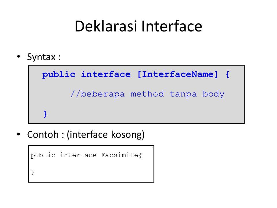 Contoh Interface Interface facsimile memiliki member : 1 konstanta, 4 method abstract.