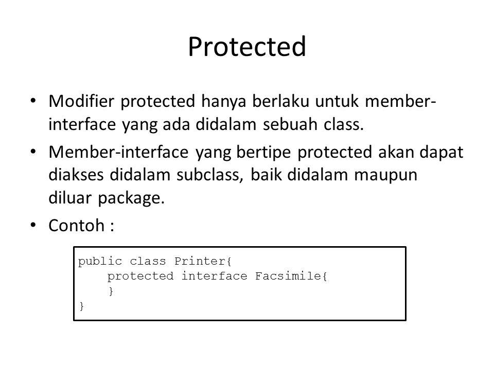 Private Berlaku untuk member-interface yang ada didalam sebuah class.
