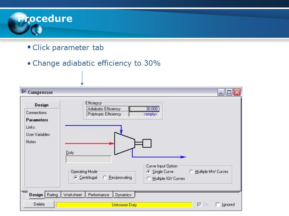 Procedure  Click parameter tab Change adiabatic efficiency to 30%