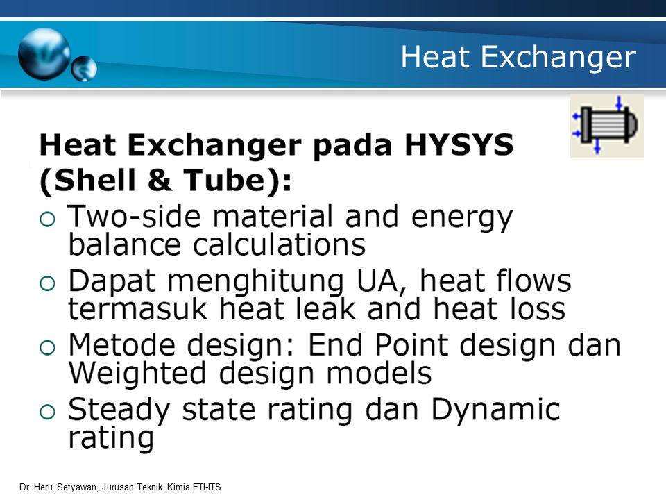 Heat Exchanger Dr. Heru Setyawan, Jurusan Teknik Kimia FTI-ITS