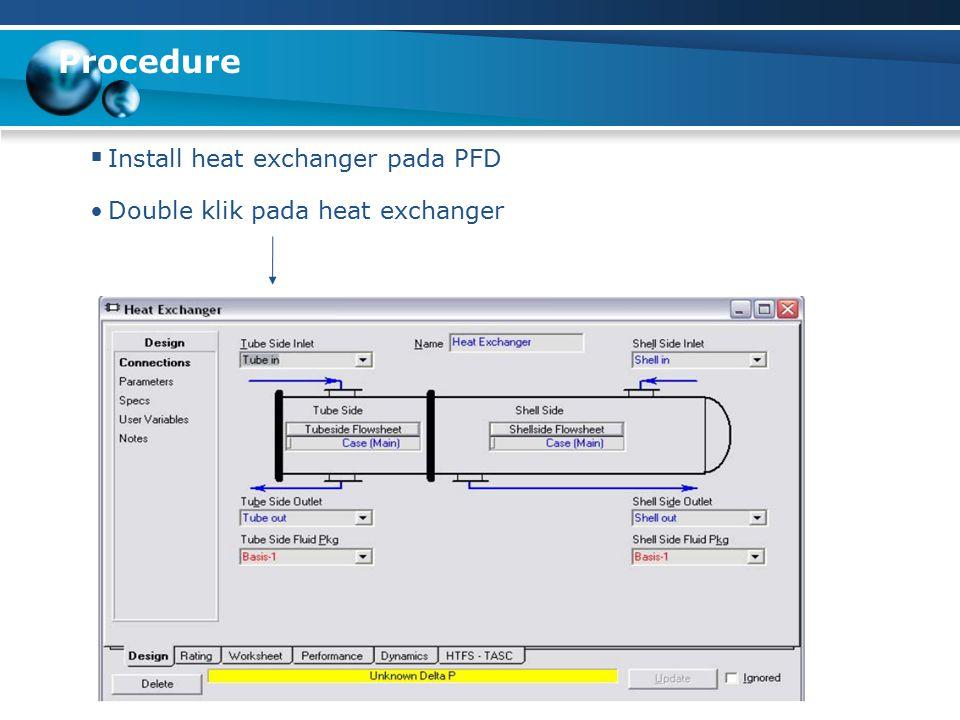 Procedure  Install heat exchanger pada PFD Double klik pada heat exchanger