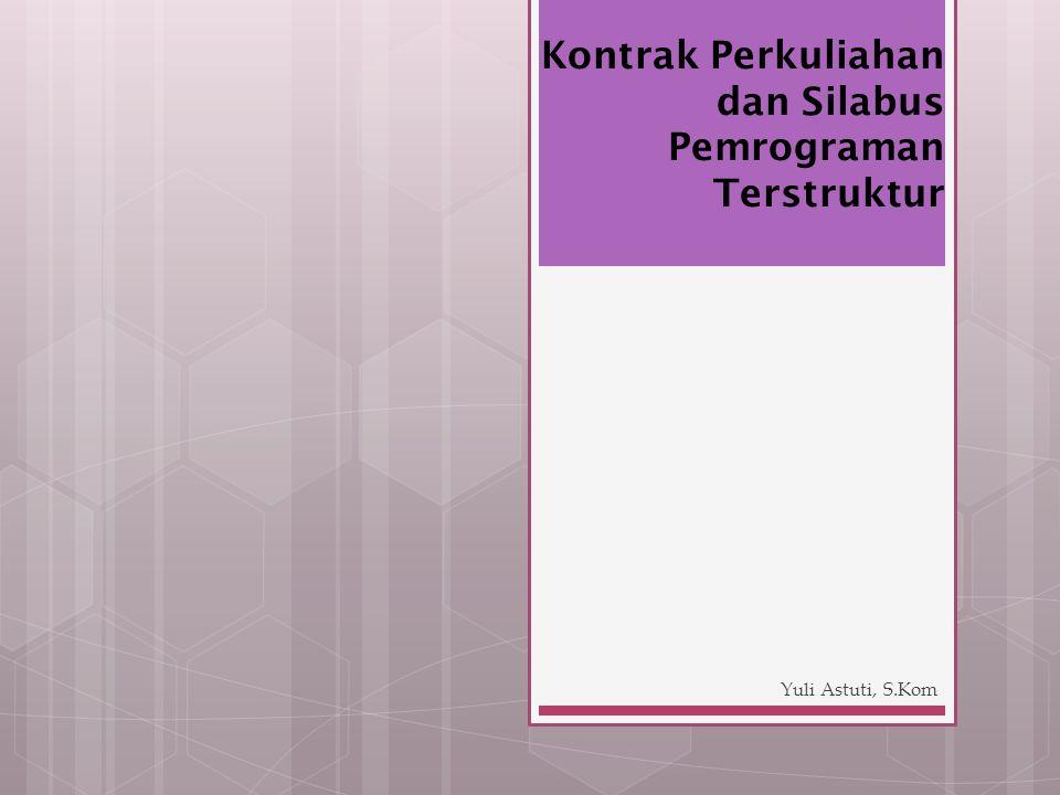Kontrak Perkuliahan dan Silabus Pemrograman Terstruktur Yuli Astuti, S.Kom