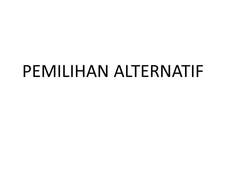 KESIMPULAN Ketiga alternatif layak ekonomis, tetapi karena NPV terbesar adalah alternatif A, maka pilihan terbaik adalah alternatif A.