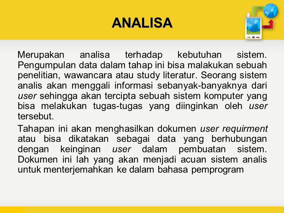 ANALISA Merupakan analisa terhadap kebutuhan sistem.