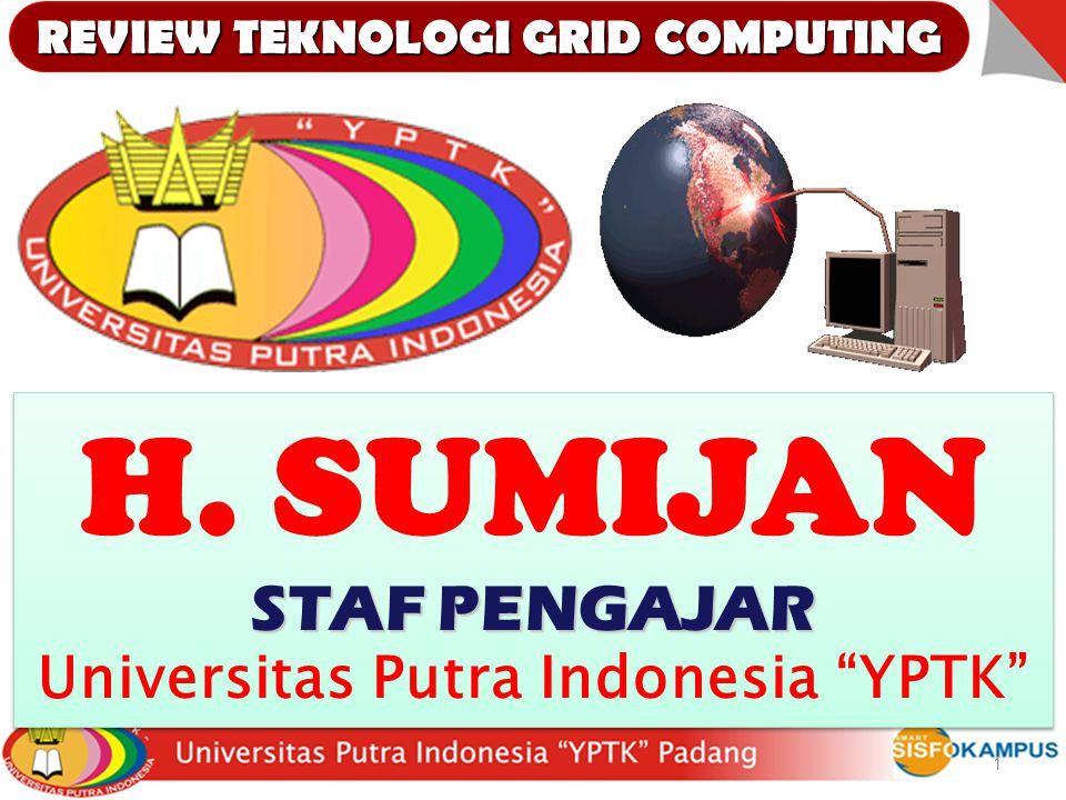 1 H.SUMIJAN STAF PENGAJAR Universitas Putra Indonesia YPTK H.