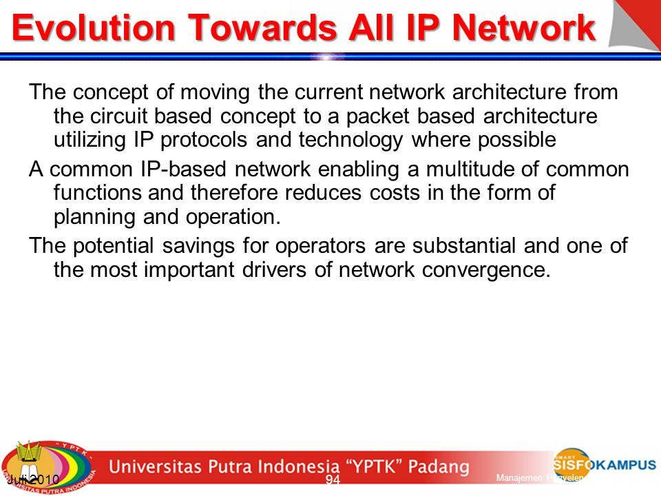 Enabling Technologies Evolution towards one common network, which is IP based.