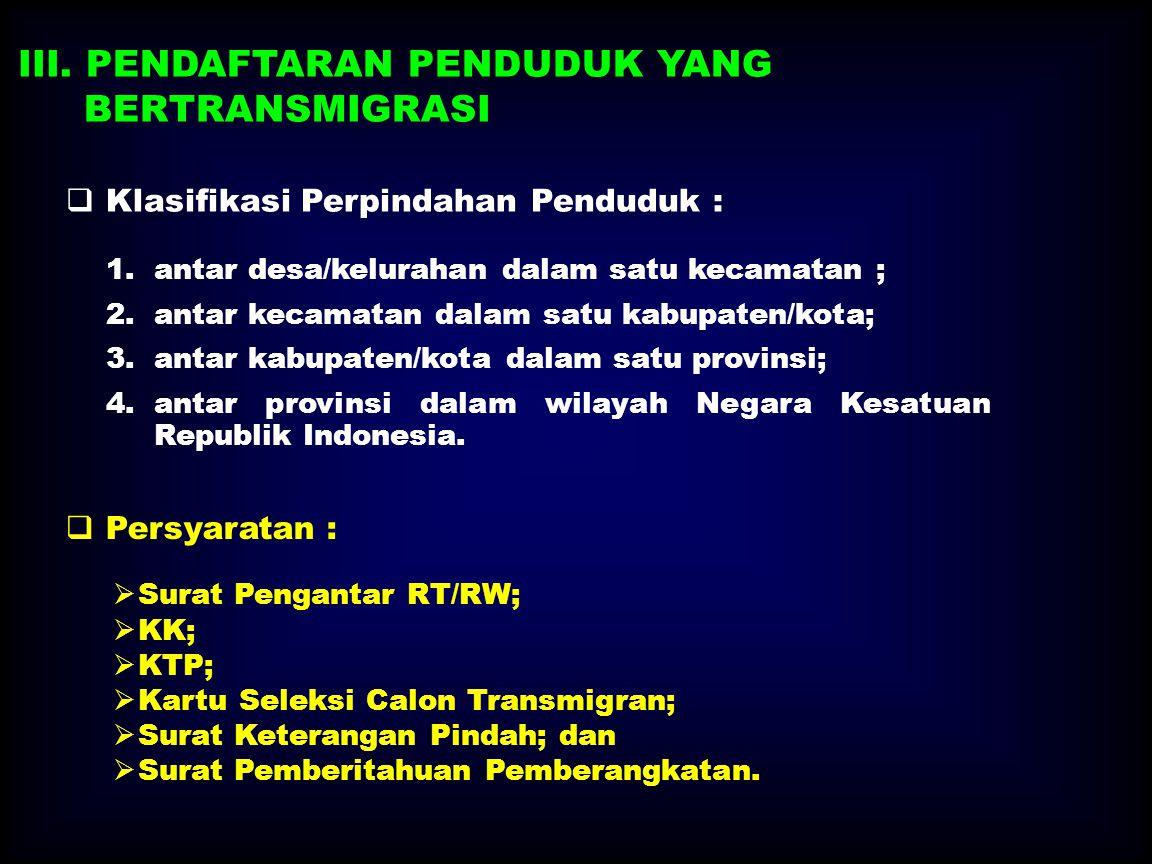 2.Daerah Tujuan Pddk melaporkan kepada Kades/ Lurah membawa Surat Keterangan Pindah Surat Keterangan Pindah Datang digunakan sebagai dasar :  Proses