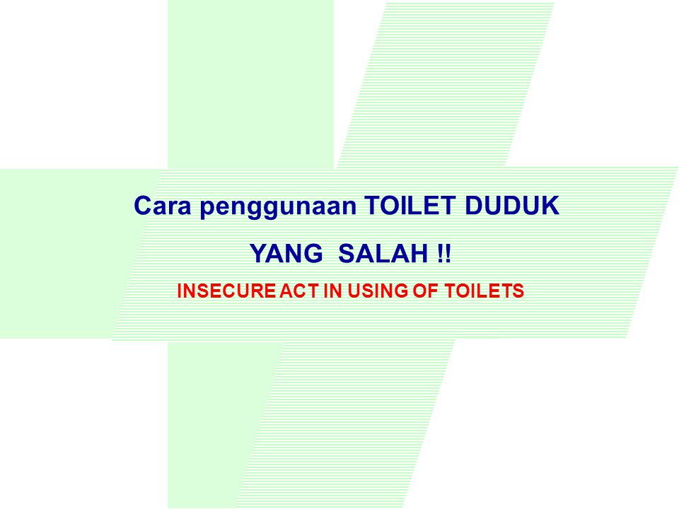 Kirimkan informasi ini kepada rekan-rekan yang lain dan anjurkan untuk memasang poster BAHAYA di Toilet, yang dapat mencegah terjadinya kecelakaan pada diri Anda, kerabat atau seorang dari teman Anda.
