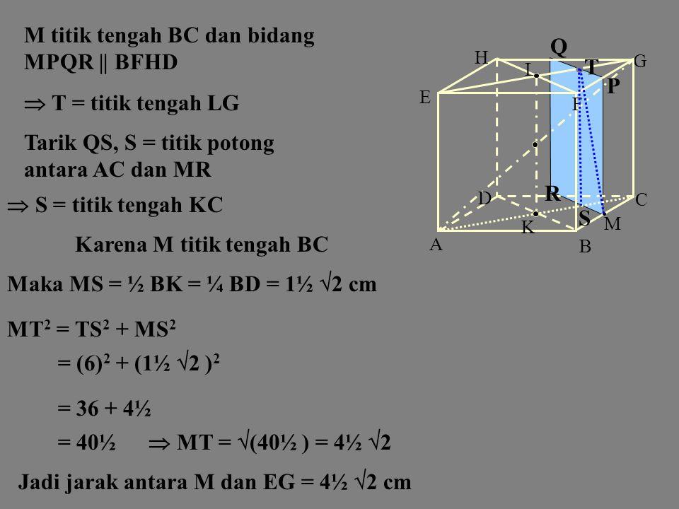 B C A K D F G L H E M d. Jarak antara t itik M dan Untuk menentukan jarak M terhadap M diproyeksikan pada Garis pemroyeksinya harus tegaklurus  tegak