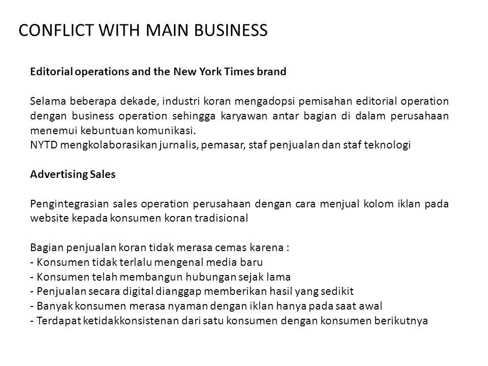 CONFLICT WITH MAIN BUSINESS Editorial operations and the New York Times brand Selama beberapa dekade, industri koran mengadopsi pemisahan editorial op