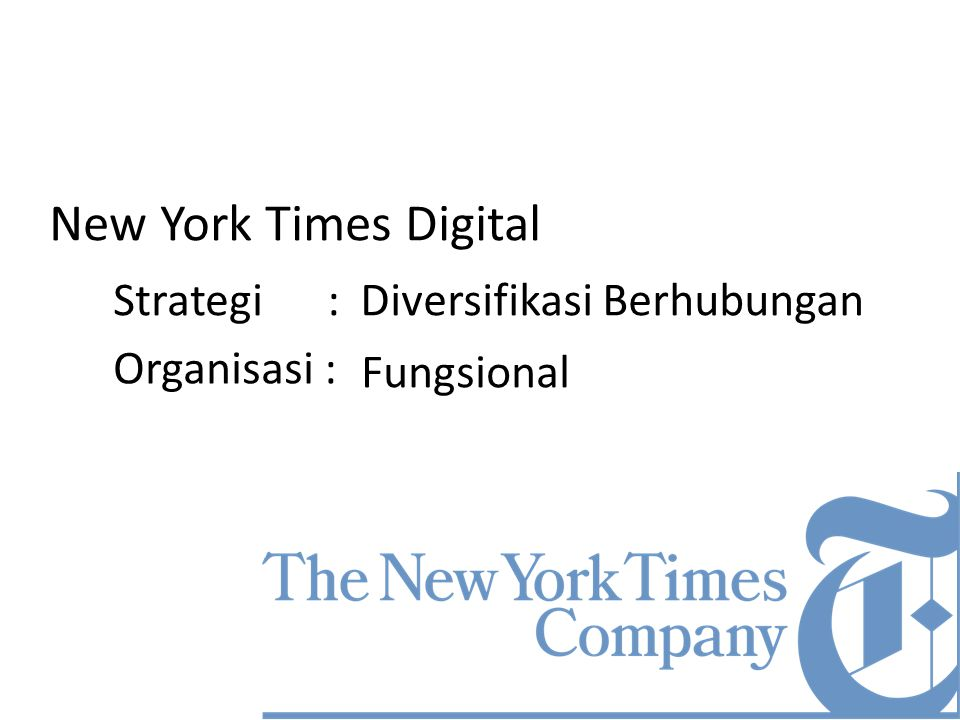New York Times Digital Strategi :Diversifikasi Berhubungan Organisasi : Fungsional