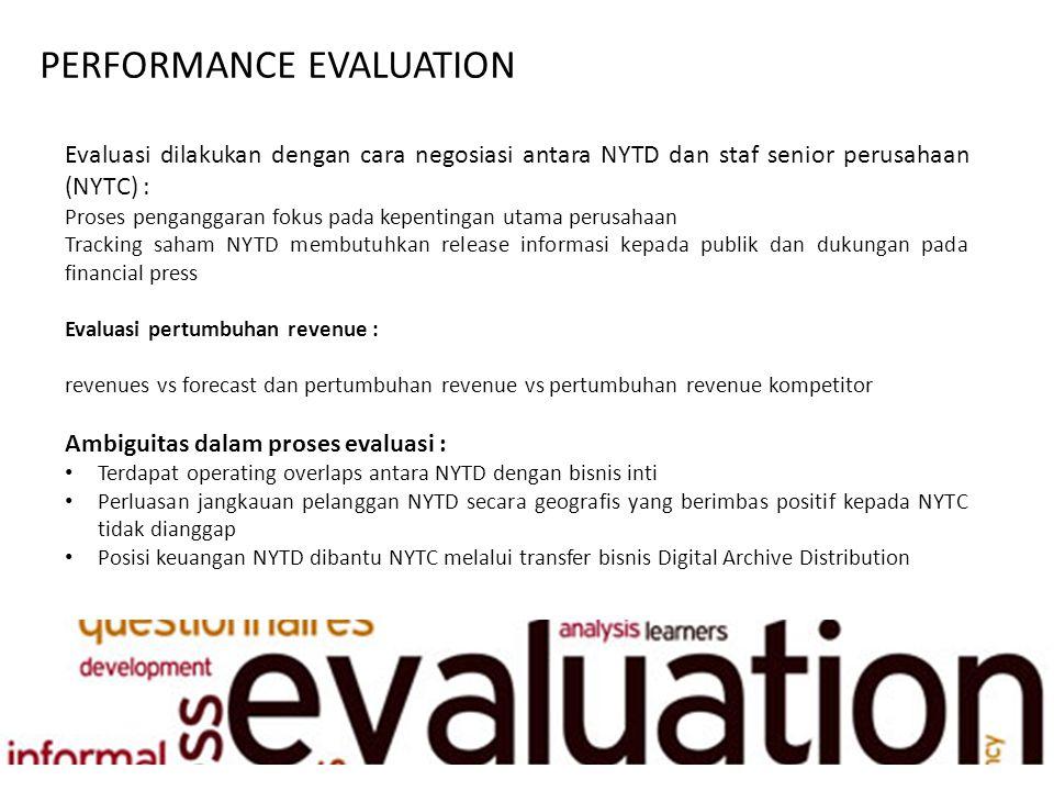 PERFORMANCE EVALUATION Evaluasi dilakukan dengan cara negosiasi antara NYTD dan staf senior perusahaan (NYTC) : Proses penganggaran fokus pada kepenti