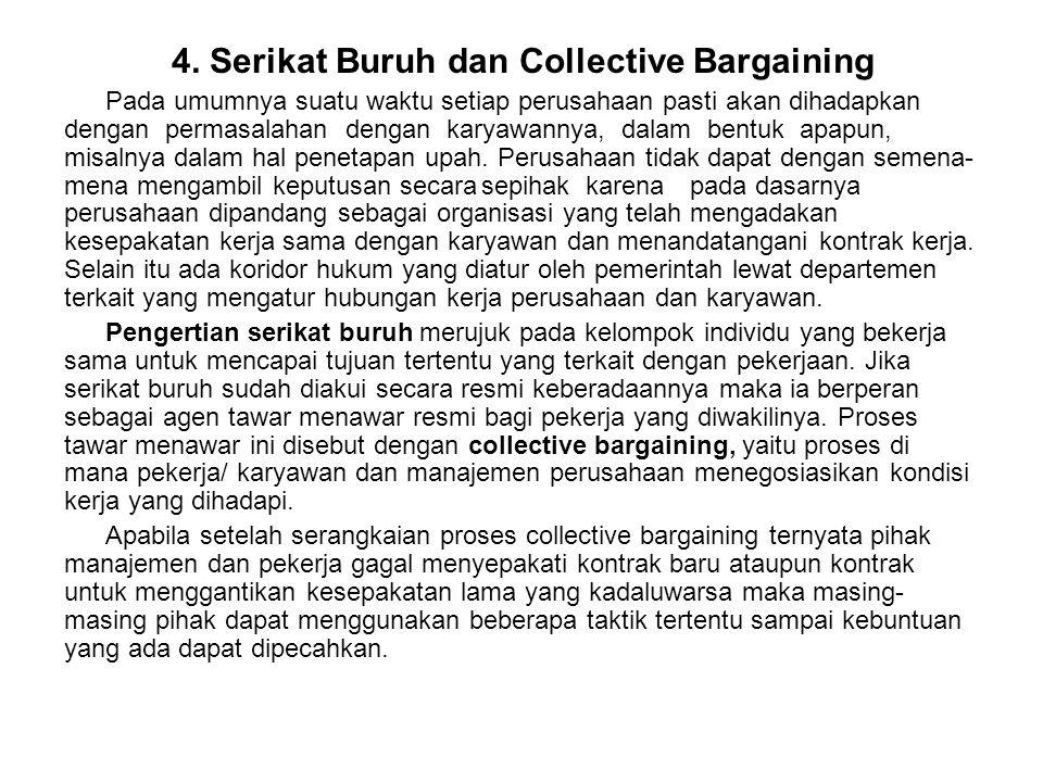 4. Serikat Buruh dan Collective Bargaining Pada umumnya suatu waktu setiap perusahaan pasti akan dihadapkan dengan permasalahan dengan karyawannya, da