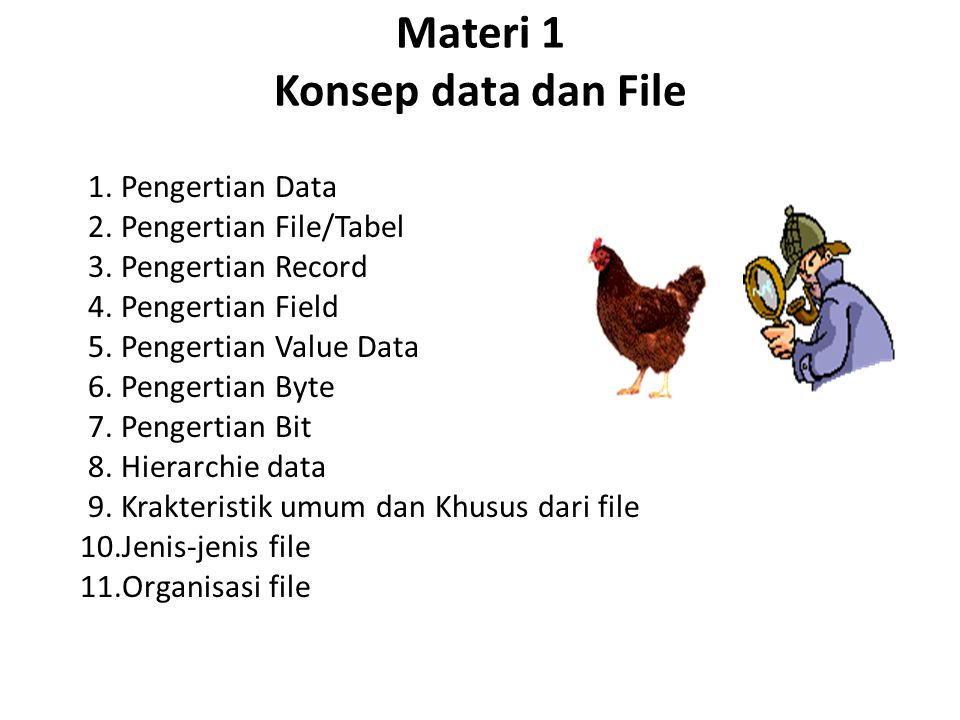 Materi 1 Konsep data dan File 1. Pengertian Data 2.