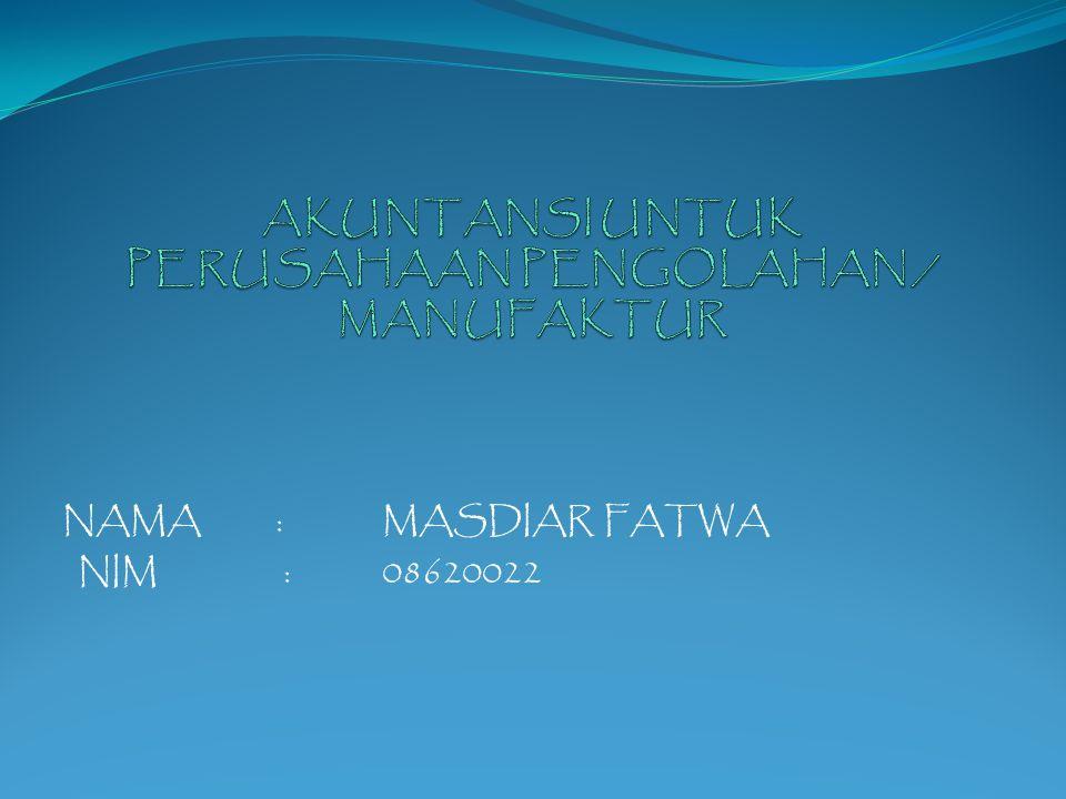 NAMA:MASDIAR FATWA NIM :08620022