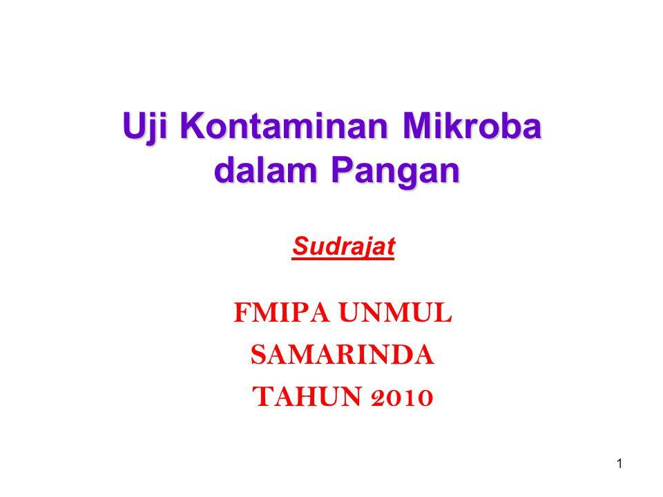 1 Uji Kontaminan Mikroba dalam Pangan Sudrajat FMIPA UNMUL SAMARINDA TAHUN 2010