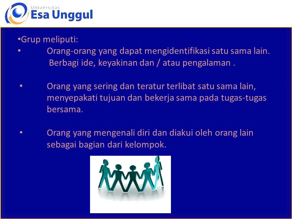 Grup meliputi: Orang-orang yang dapat mengidentifikasi satu sama lain. Berbagi ide, keyakinan dan / atau pengalaman. Orang yang sering dan teratur ter