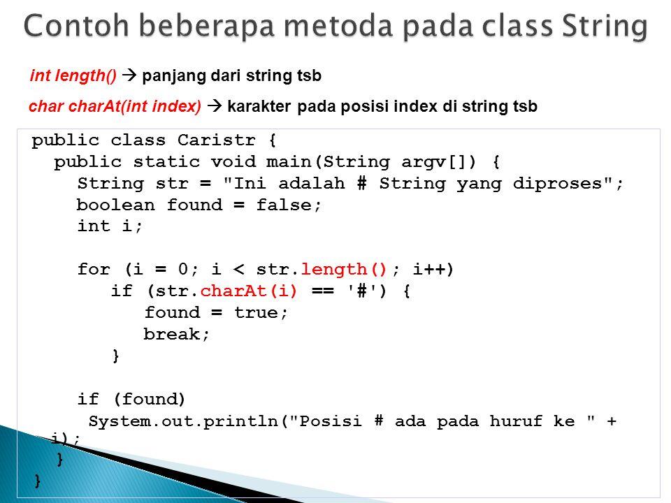 public class Caristr { public static void main(String argv[]) { String str =