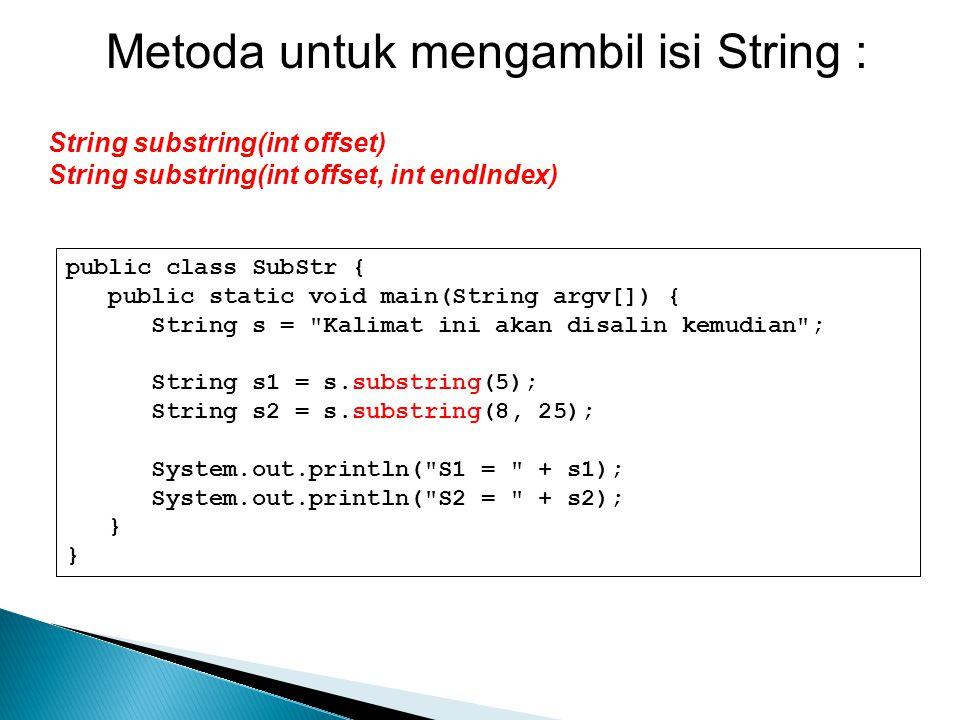 public class SubStr { public static void main(String argv[]) { String s =