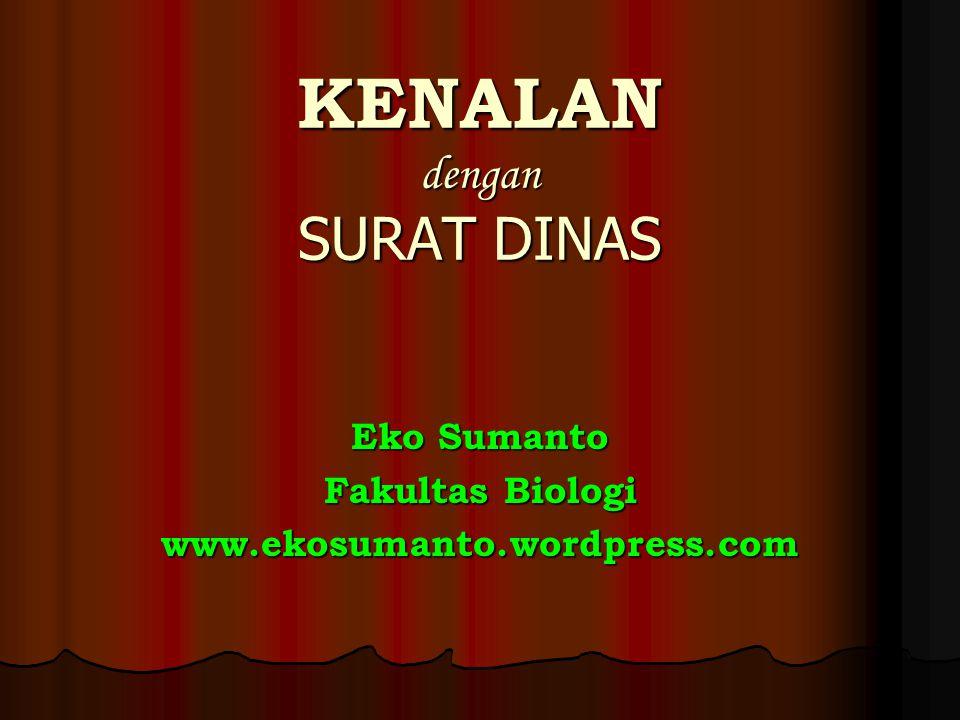 KENALAN dengan SURAT DINAS Eko Sumanto Fakultas Biologi www.ekosumanto.wordpress.com