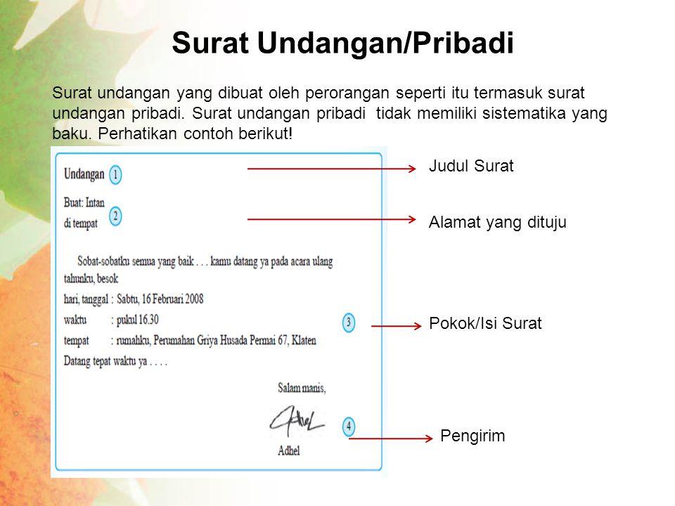 Surat Resmi Selain surat undangan pribadi, ada surat undangan resmi.