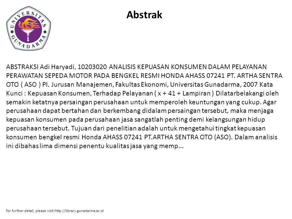 Abstrak ABSTRAKSI Adi Haryadi, 10203020 ANALISIS KEPUASAN KONSUMEN DALAM PELAYANAN PERAWATAN SEPEDA MOTOR PADA BENGKEL RESMI HONDA AHASS 07241 PT. ART