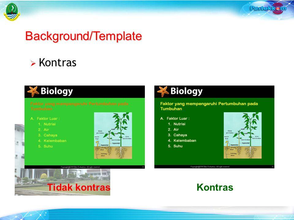  Kontras Background/Template Tidak kontrasKontras