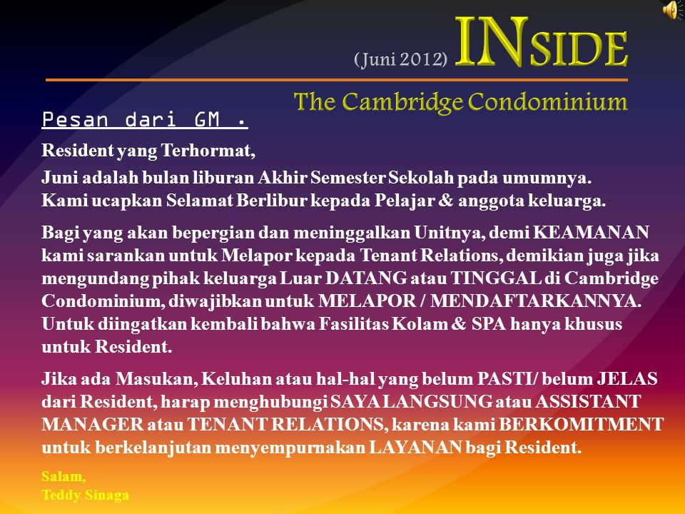 Message from GM.Dear Resident, The month of June commonly is the Last Semester of School Holiday.