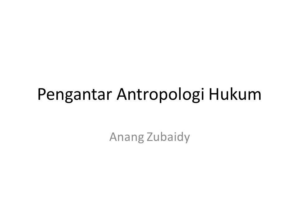 Pengantar Antropologi Hukum Anang Zubaidy