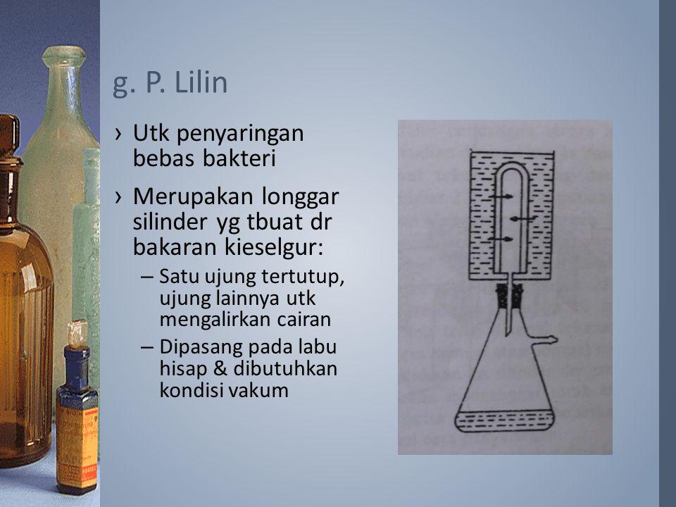 ›Utk penyaringan bebas bakteri ›Merupakan longgar silinder yg tbuat dr bakaran kieselgur: –Satu ujung tertutup, ujung lainnya utk mengalirkan cairan –