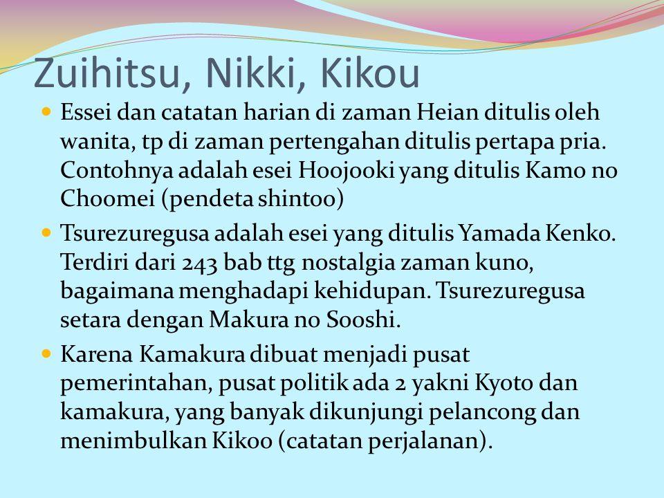 Zuihitsu, Nikki, Kikou Essei dan catatan harian di zaman Heian ditulis oleh wanita, tp di zaman pertengahan ditulis pertapa pria. Contohnya adalah ese