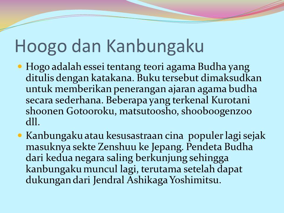 Hoogo dan Kanbungaku Hogo adalah essei tentang teori agama Budha yang ditulis dengan katakana. Buku tersebut dimaksudkan untuk memberikan penerangan a