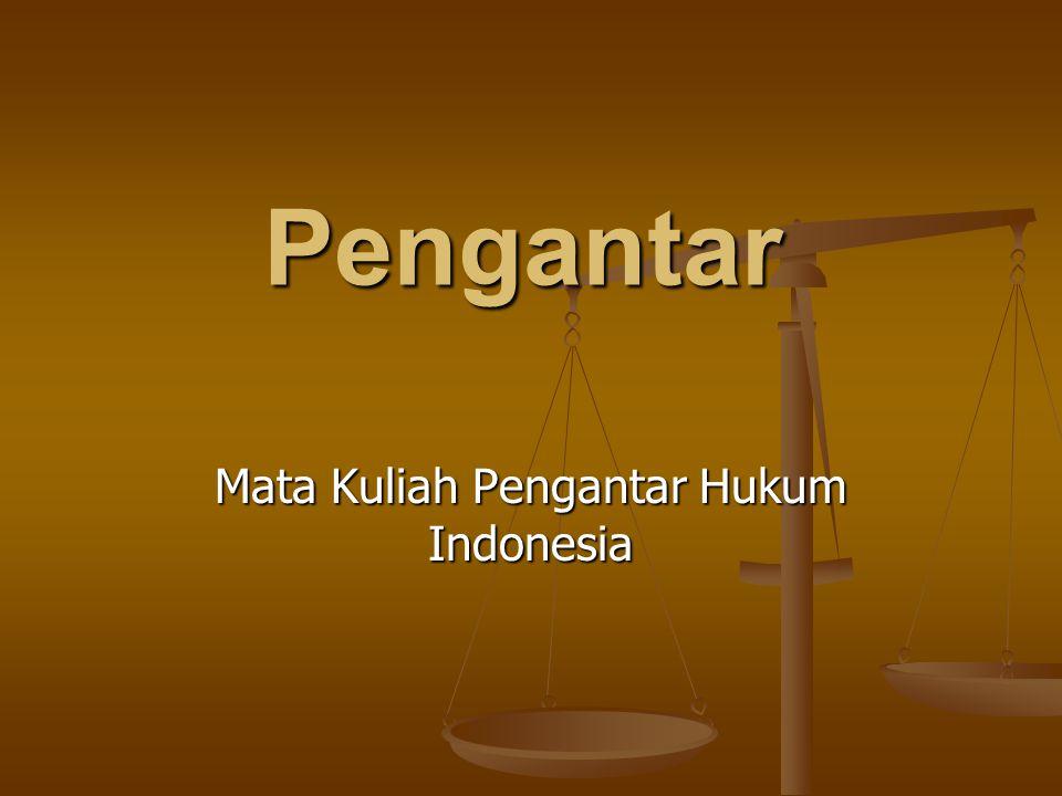 Pengantar Mata Kuliah Pengantar Hukum Indonesia