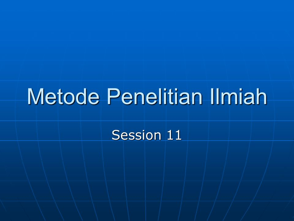 Metode Penelitian Ilmiah Session 11