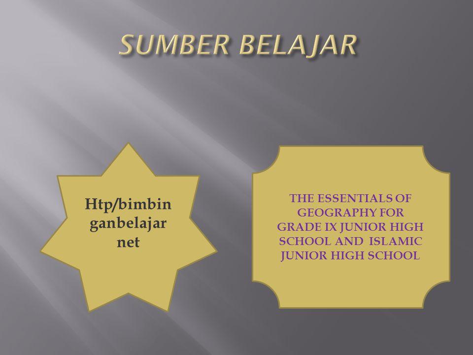 Htp/bimbin ganbelajar net THE ESSENTIALS OF GEOGRAPHY FOR GRADE IX JUNIOR HIGH SCHOOL AND ISLAMIC JUNIOR HIGH SCHOOL