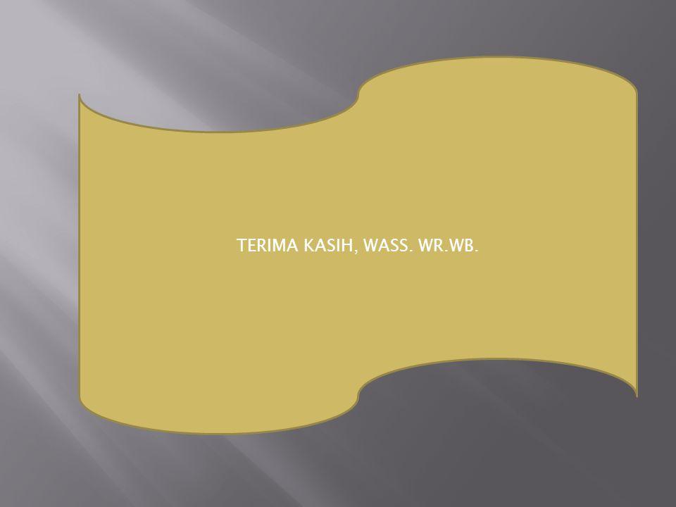 TERIMA KASIH, WASS. WR.WB.