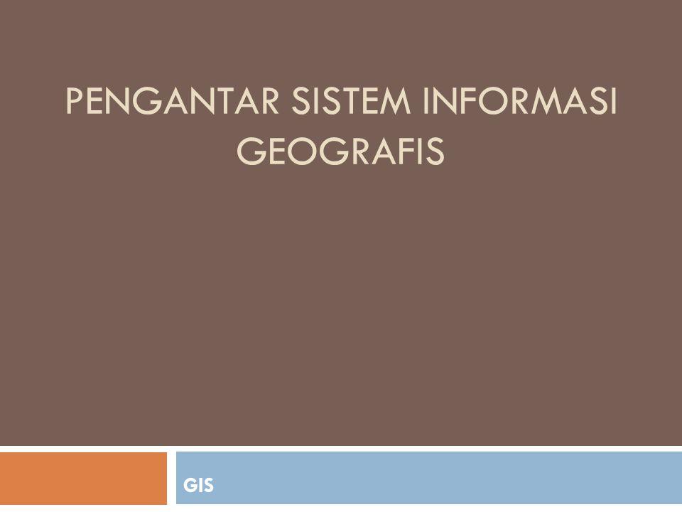 Sistem Informasi Geografis Sumber:Kamus Besar Bahasa Indonesia  Sistem:  Perangkat unsur yang secara teratur saling berkaitan sehingga membentuk suatu totalitas  Susunan yang teratur dari pandangan, teori, asas, dsb  Metode  Informasi:  Penerangan  Pemberitahuan kabar atau berita tentang sesuatu