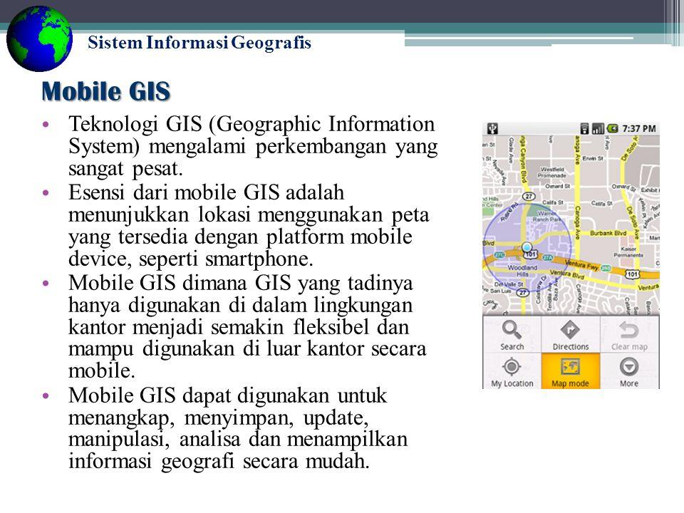 GIS Technology GIS Dekstop GISWeb GISMobile GIS SIG berbasis desktop berupa pengolahan data spasial menggunakan software SIG seperti ArcGIS atau ArcView, dan lainnya.