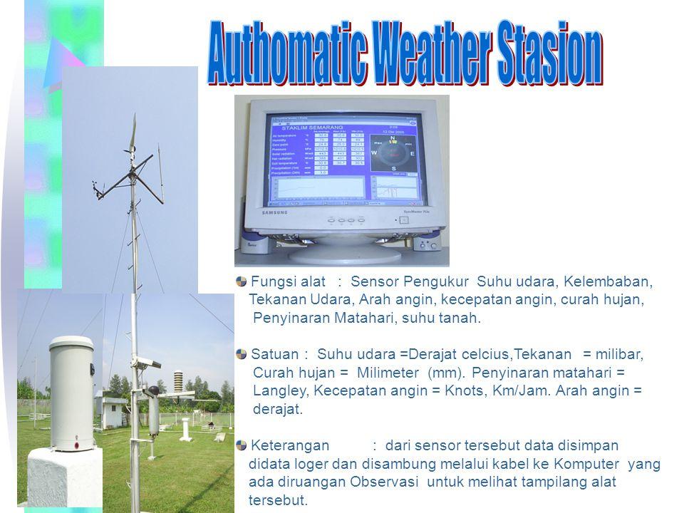 Fungsi alat : Sensor Pengukur Suhu udara, Kelembaban, Tekanan Udara, Arah angin, kecepatan angin, curah hujan, Penyinaran Matahari, suhu tanah. Satuan