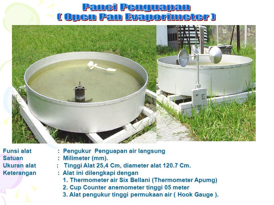 Funsi alat: Pengukur Penguapan air langsung Satuan: Milimeter (mm). Ukuran alat : Tinggi Alat 25,4 Cm, diameter alat 120.7 Cm. Keterangan: Alat ini di