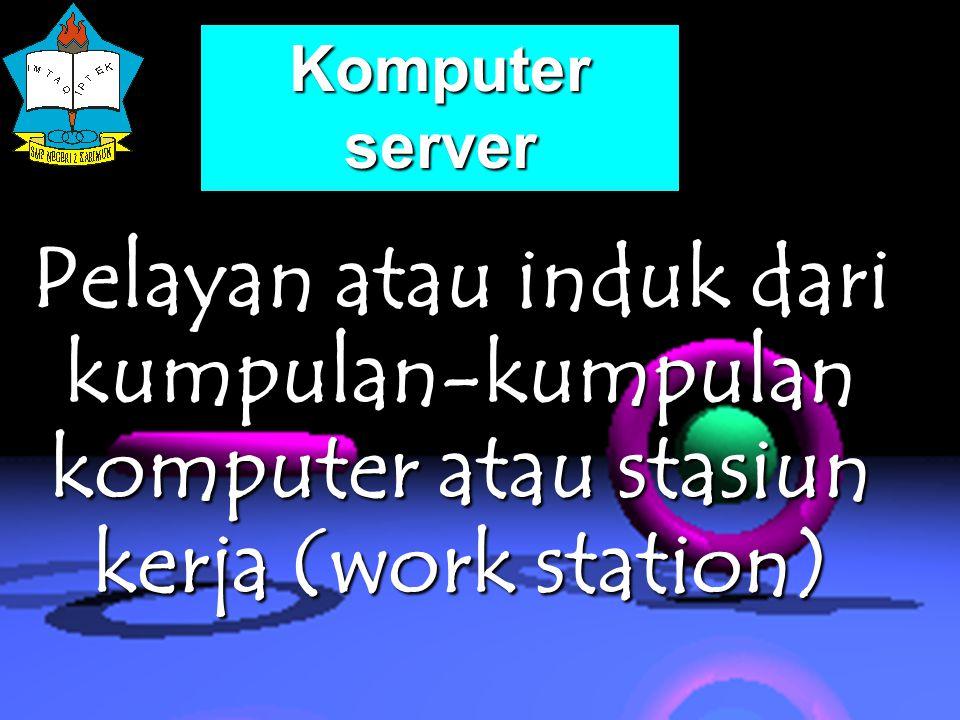 Tugas Komputer Server : 1.m engoordinasi kerja stasiun kerja 2.