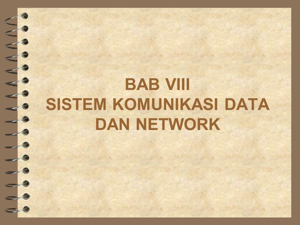 BAB VIII SISTEM KOMUNIKASI DATA DAN NETWORK