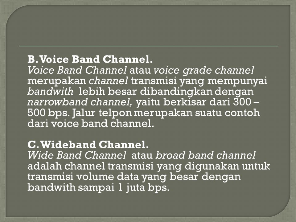 B.Voice Band Channel.