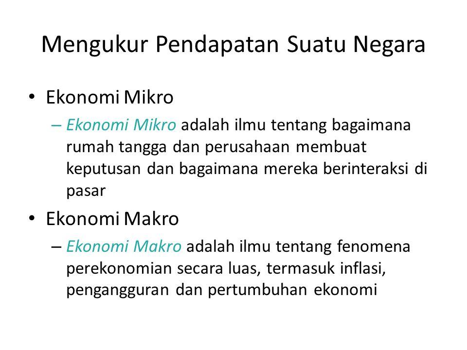 Ekonomi Mikro – Ekonomi Mikro adalah ilmu tentang bagaimana rumah tangga dan perusahaan membuat keputusan dan bagaimana mereka berinteraksi di pasar Ekonomi Makro – Ekonomi Makro adalah ilmu tentang fenomena perekonomian secara luas, termasuk inflasi, pengangguran dan pertumbuhan ekonomi
