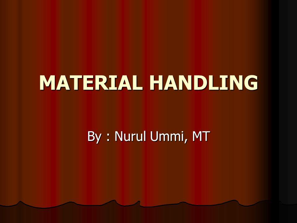 Definisi Material Handling Merupakan seni atau ilmu tentang pemindahan, penyimpanan, pengamanan, dan pengontrolan material.